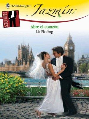 cover image of Abre el corazón