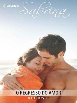 cover image of O regresso do amor