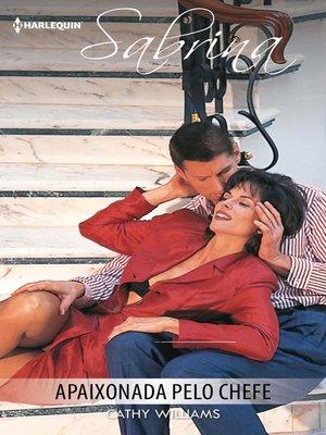 cover image of Apaixonada pelo chefe