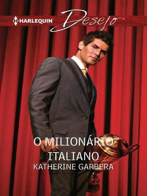 cover image of O milionário italiano