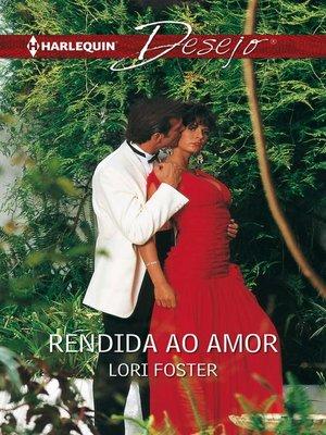 cover image of Rendida ao amor