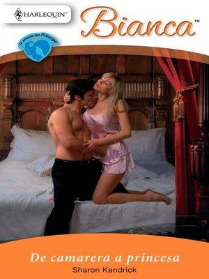 cover image of De camarera a princesa
