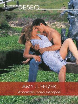 cover image of Amantes para siempre