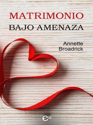 cover image of Matrimonio bajo amenaza