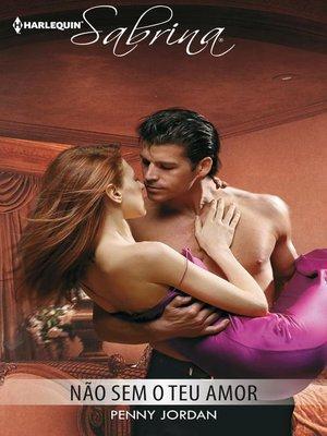 cover image of Não sem o teu amor