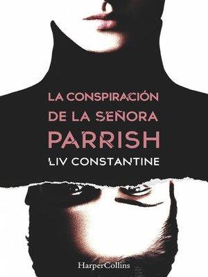 cover image of La conspiración de la señora Parrish