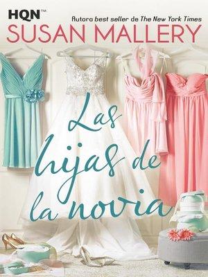cover image of Las hijas de la novia