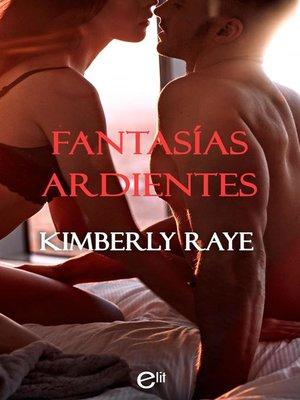 cover image of Fantasías ardientes