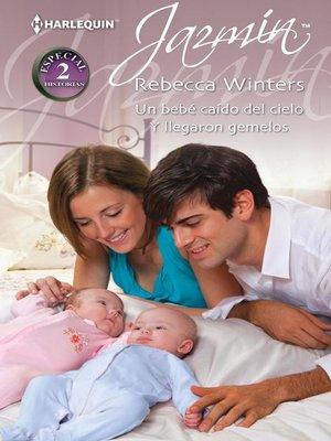 cover image of Un bebé caído del cielo--Y llegaron gemelos