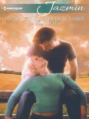 cover image of Lo que toda mujer debe saber