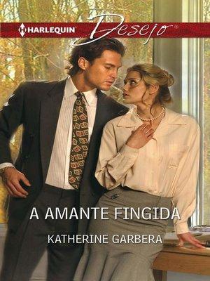 cover image of A amante fingida