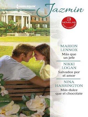 cover image of Más que un jefe--Salvados por el amor--Más dulce que el chocolate