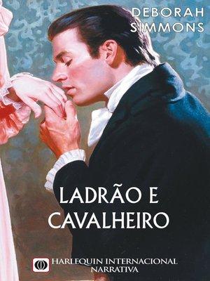 cover image of Ladrão e cavalheiro
