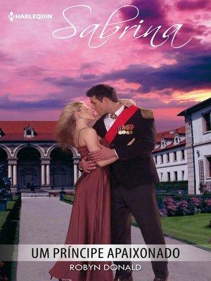cover image of Um príncipe apaixonado
