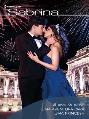 cover image of Uma aventura para uma princesa