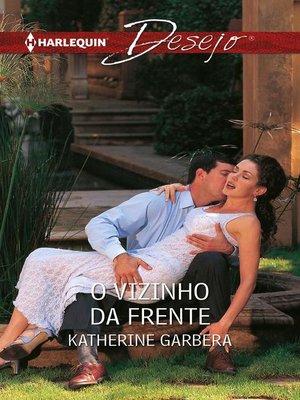 cover image of O vizinho da frente