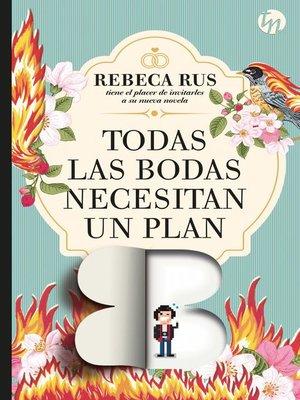 cover image of Todas las bodas necesitan un plan B