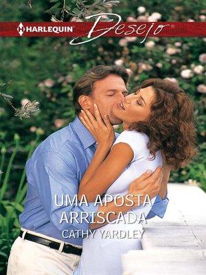 cover image of Uma aposta arriscada