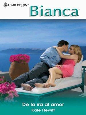 cover image of De la ira al amor