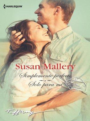 cover image of Simplemente perfecto--Sólo para mí
