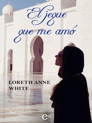 cover image of El jeque que me amó