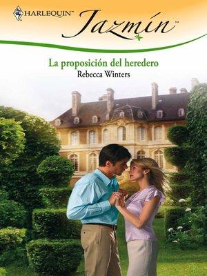 cover image of La proposición del heredero