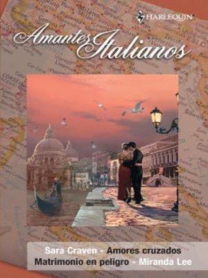 cover image of Matrimonio en peligro/Amores cruzados