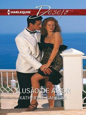 cover image of Ilusão de amor