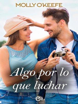 cover image of Algo por lo que luchar