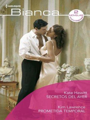 cover image of Secretos del ayer--Prometida temporal