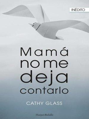 cover image of Mamá no me deja contarlo