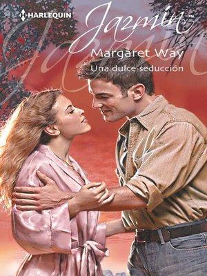 cover image of Una dulce seducción