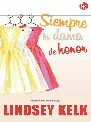 cover image of Siempre la dama de honor