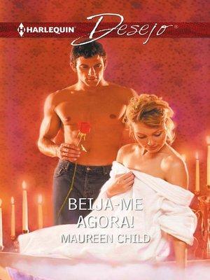 cover image of Beija-me agora!