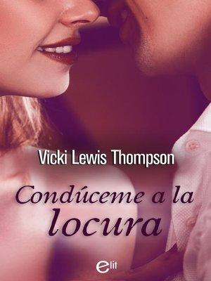 cover image of Condúceme a la locura