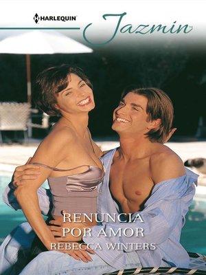 cover image of Renuncia por amor