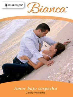cover image of Amor bajo sospecha