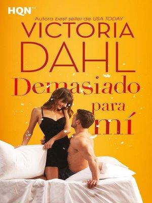 cover image of Demasiado para mí