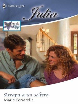 cover image of Atrapa a un soltero