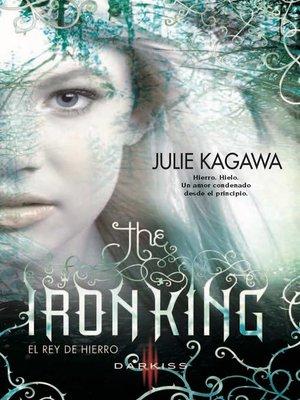 cover image of The iron King (El rey de hierro)