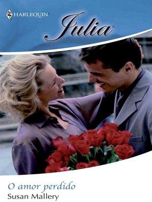 cover image of O amor perdido