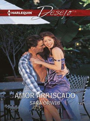 cover image of Amor arriscado