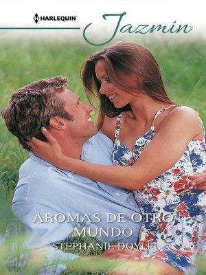 cover image of Aromas de otro mundo