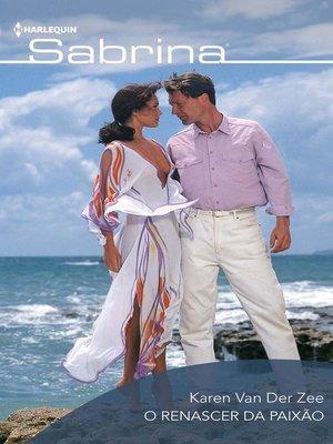cover image of O renascer da paixão