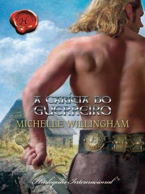 cover image of A carícia do guerreiro