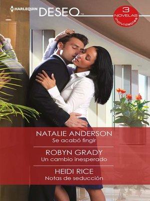 cover image of Se acabo fingir--Un cambio inesperado--Notas de seducción