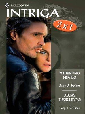 cover image of Matrimonio fingido/Aguas turbulentas