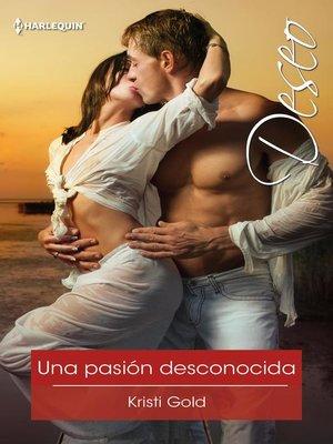 cover image of Una pasión desconocida