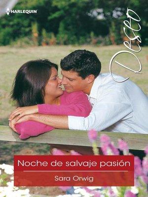 cover image of Noche de salvaje pasión