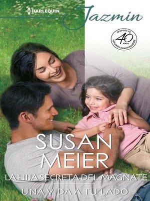 cover image of La hija secreta del magnate--Una vida a tu lado